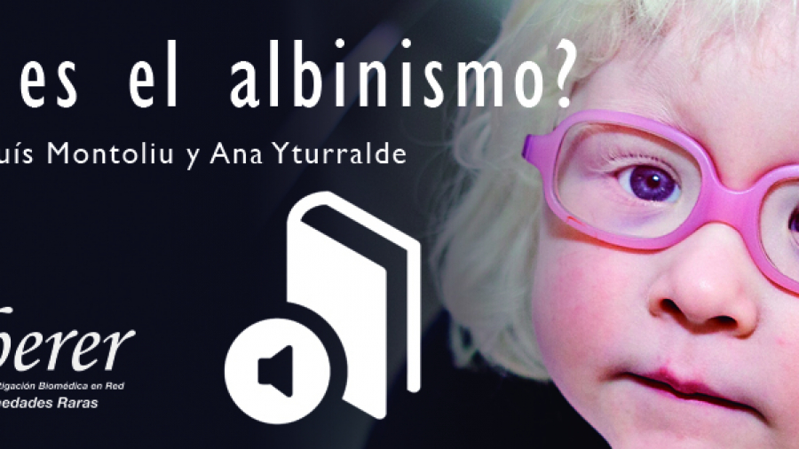 """El libro """"¿Qué es el albinismo? de Lluís Montoliu ahora disponible en AUDIO_1"""